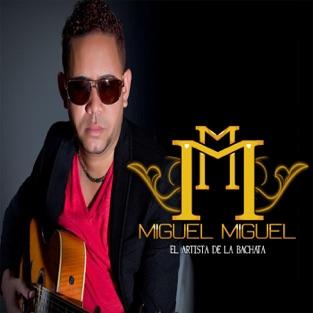 El Artista de la Bachata – Miguel Miguel