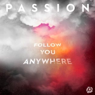 Passion – Follow You Anywhere (Live) [iTunes Plus AAC M4A]