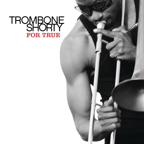 Trombone Shorty - The Craziest Things