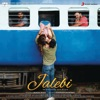 Jalebi (Original Motion Picture Soundtrack)