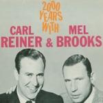 Mel Brooks & Carl Reiner - 2000 Year Old Man