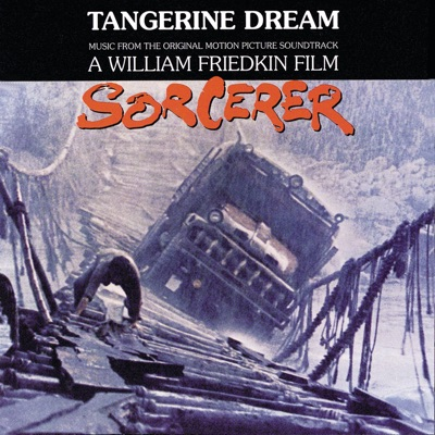 Sorcerer (Soundtrack from the Motion Picture) - Tangerine Dream