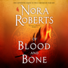 Nora Roberts - Of Blood and Bone: (Chronicles of The One, Book 2) (Unabridged)  artwork