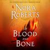 Of Blood and Bone (Unabridged) - Nora Roberts