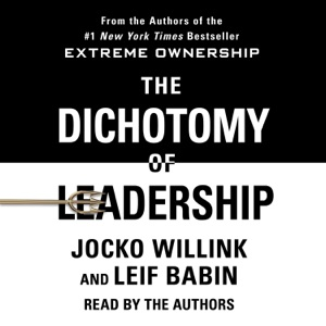 The Dichotomy of Leadership - Jocko Willink & Leif Babin audiobook, mp3