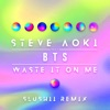 Waste It On Me feat BTS Slushii Remix Single