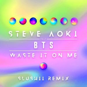 Waste It on Me (feat. BTS) [Slushii Remix] - Single Mp3 Download