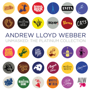 Andrew Lloyd Webber - Unmasked: The Platinum Collection (Deluxe)