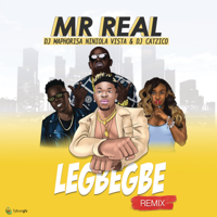 Legbegbe (Remix) [feat. DJ Maphorisa, Niniola, Vista & Dj Catzico] - Mr. Real