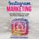 Anthony Richards - Instagram Marketing [Instagram Marketing]: Wie baut man sich eine richtige Fanbase auf und Vermarktet sich selber Social Media Werbung für Anfänger Erfolgreich auf Instagram ... (Edition Instagram) (Unabridged)