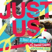 I Feel Good Love (feat. Daniel Caplin) [Esquire Edit]