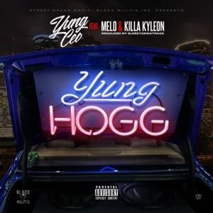 Yung Hogg (feat. Melo & Killa Kyleon) - Single Mp3 Download