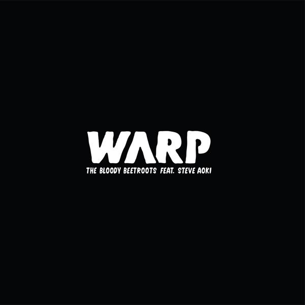 Warp (feat. Steve Aoki) - Single
