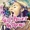 Girl Power Anthems