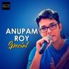 Anupam Roy Special
