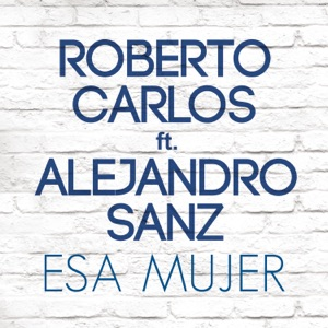 Esa Mujer (feat. Alejandro Sanz) - Single Mp3 Download
