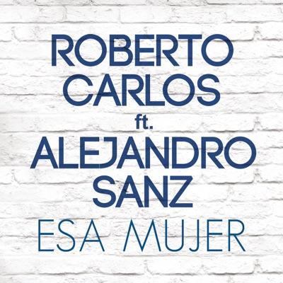 Esa Mujer (feat. Alejandro Sanz) - Single MP3 Download
