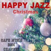 Cafe Music BGM Channel - Happy Jazz Christmas artwork