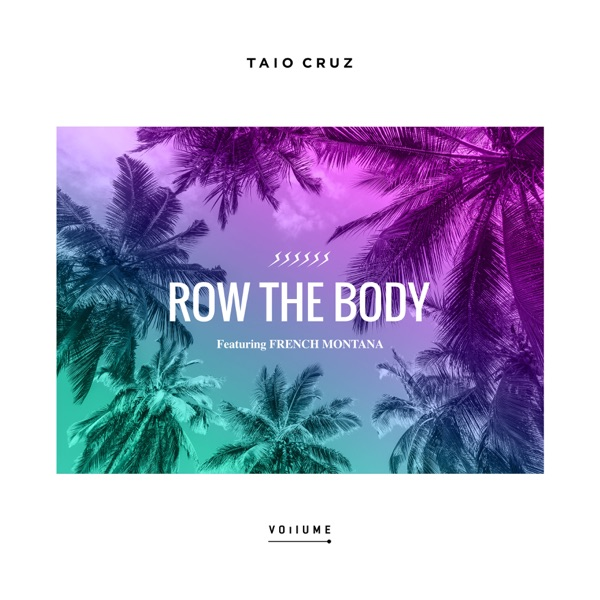 Row the Body (feat. French Montana) - Single