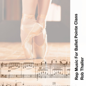 Rep Music for Ballet Pointe Class