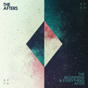 The Beginning & Everything After - The Afters - The Afters