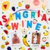 Sangria Wine - Single, 2018