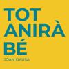 Joan Dausà - Tot Anirà Bé portada