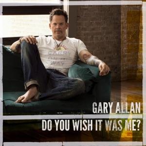 Gary Allan - Do You Wish It Was Me?