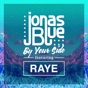 By Your Side (feat. RAYE) by Jonas Blue