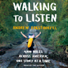 Andrew Forsthoefel - Walking to Listen: 4,000 Miles Across America, One Story at a Time (Unabridged)  artwork