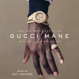 The Autobiography of Gucci Mane (Unabridged) audiobook