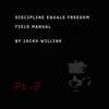 Discipline Equals Freedom Field Manual, Pt. 2 (Actions) - Jocko Willink