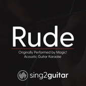Rude (Originally Performed by Magic!) [Acoustic Guitar Karaoke]