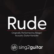 Rude (Originally Performed by Magic!) [Acoustic Guitar Karaoke] - Sing2Guitar - Sing2Guitar