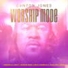 Worship Mode - EP - Canton Jones
