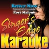 Singer's Edge Karaoke - Better Now (Originally Performed By Post Malone) [Instrumental]