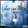 Just Like YOU - Single, F.N.C Face