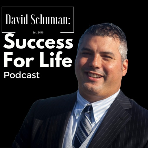 Cover image of David Schuman: Success For Life Podcast