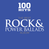 100 Hits: The Best Rock & Power Ballads Album - Various Artists