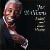 Joe Williams - I Ain't Got Nothing But The Blues