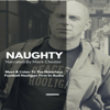 Mark Chester - Naughty: The Story of a Football Hooligan Gang (Unabridged) artwork