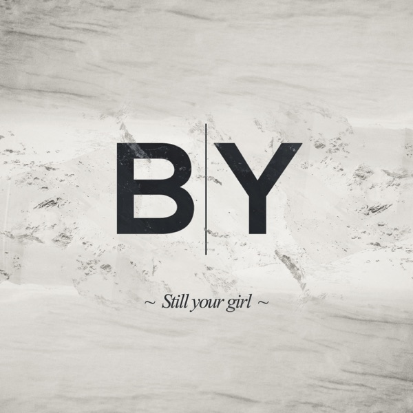 Still Your Girl - Single - Best Youth
