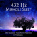 432 Hz Miracle Sleep: Deep Relaxation: Raise Positive Vibrations - PowerThoughts Meditation Club