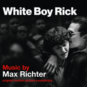 Max Richter - White Boy Rick (Original Motion Picture Soundtrack)