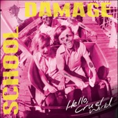 School Damage - I Don't Like What I've Become