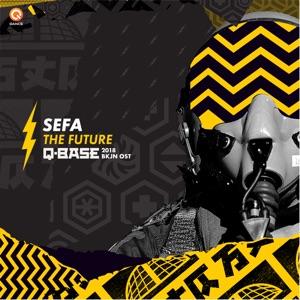 Sefa - The Future (Q - Base 2018 Bkjn Soundtrack)