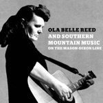 Ola Belle Reed, Alex Campbell & John Miller - My Home's Across the Blue Ridge Mountain