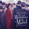 The Marvelous Mrs. Maisel: Season 1 (Music From The Prime Original Series) - Various Artists