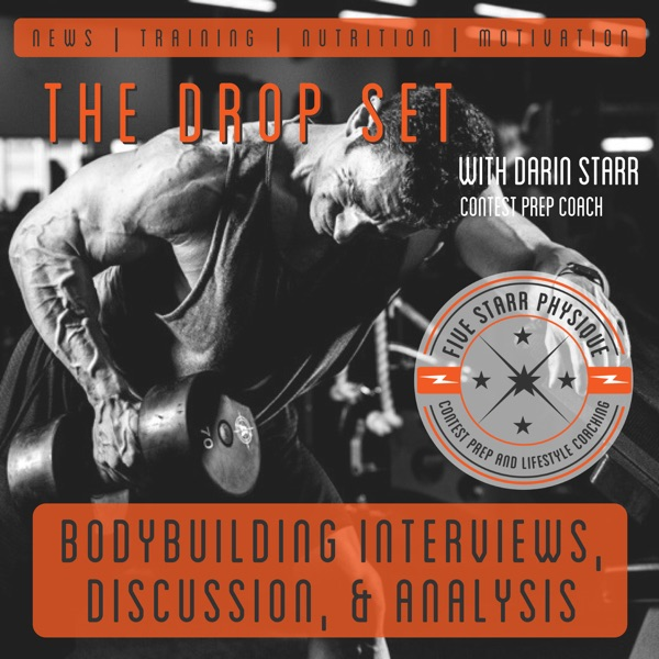 The Drop Set:  Bodybuilding Discussion on training, nutrition, motivation and more