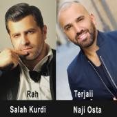Rah Terjaii (feat. Salah Kurdi) - Naji Osta